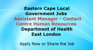 Assistant Manager Human Resources Contact Centre Eastern Cape Government Jobs